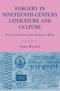 Forgery in Nineteenth-Century Liter: Fictions of Finance from Dickens to Wilde - Malton, Sara
