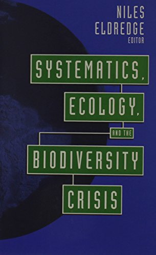 Systematics, Ecology, and the Biodiversity Crisis - Niles Eldredge
