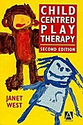 Child-centred Play Therapy - Janet West