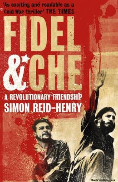Fidel and Che - Simon Reid-Henry