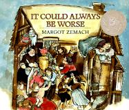 It Could Always Be Worse: A Yiddish Folk Tale (Michael Di Capua books)