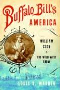 Buffalo Bill's America: William Cody and the Wild West Show