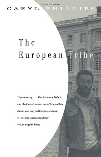 The European Tribe - Caryl Phillips