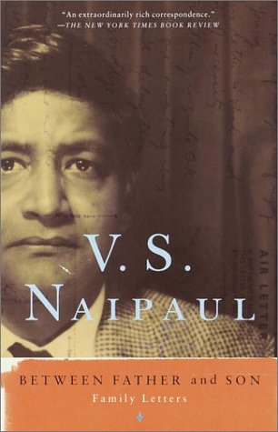Between Father and Son: Family Letters - V.S. Naipaul