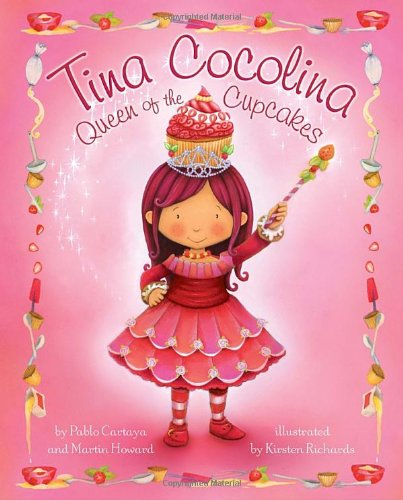 Tina Cocolina: Queen of the Cupcakes - Pablo Cartaya; Martin Howard