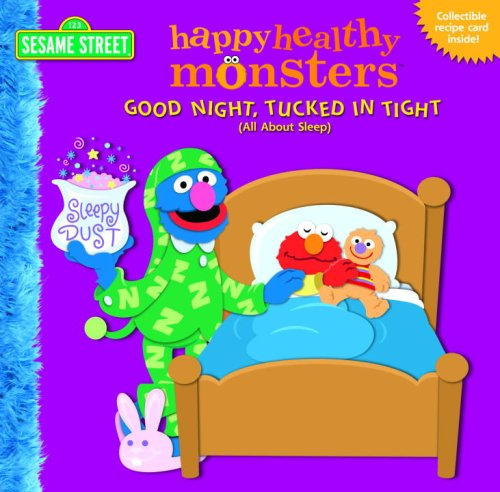 Good Night, Tucked in Tight (All About Sleep) (Happy Healthy Monsters) - Naomi Kleinberg