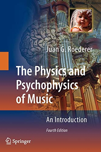 The Physics and Psychophysics of Music: An Introduction - Roederer, Juan G.