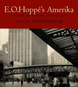 E. O. Hoppe's Amerika: Modernist Photographs from the 1920's