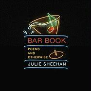 Bar Book: Poems and Otherwise - Sheehan, Julie