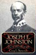 Joseph E, Johnston: A Civil War Biography