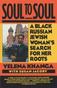 Soul to Soul: A Black Russian Jewish Woman's Search for Her Roots