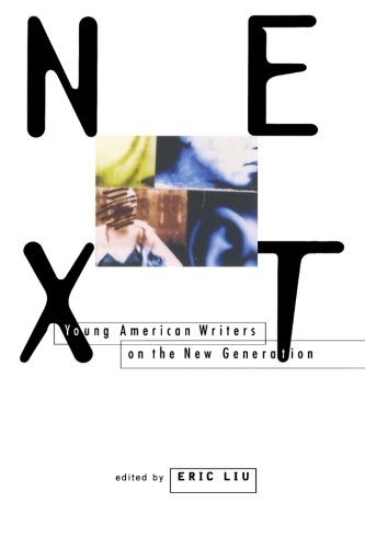 Next: Young American Writers on the New Generation - Eric Liu