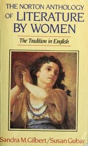 Norton Anthology of Literature by Women - Sandra Gilbert