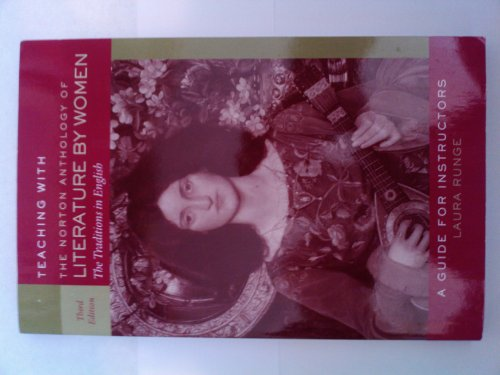 Norton Anthology of Literature by Women: Instructors Manual - Laura L. Runge