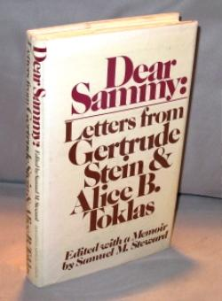Dear Sammy: Letters from Gertrude Stein & Alice B. Toklas. Edited with a Memoir by Samuel M. Steward. - Literary Letters & Memoir] Stein, Gertrude and Alice B. Toklas.