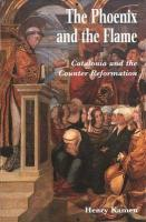 The Phoenix and the Flame: Catalonia and the Counter Reformation