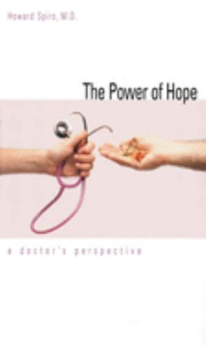 The Power of Hope : A Doctor's Perspective - Howard Spiro