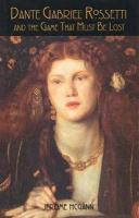 Dante Gabriel Rossetti and the Game That Must Be Lost