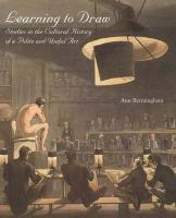 Learning to Draw: Studies in the Cultural History of a Polite and Useful Art