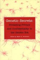 Genetic Secrets: Protecting Privacy and Confidentiality in the Genetic Era