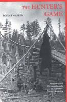 The Hunters Game: Poachers and Conservationists in Twentieth-Century America