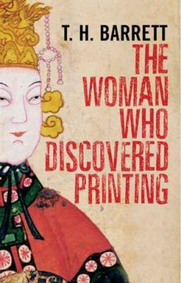 The Woman Who Discovered Printing - T. H. Barrett