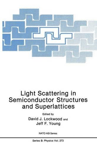 Light Scattering in Semiconductor Structures and Superlattices (Nato Science Series B:) - D.J. Lockwood; Jeff F. Young