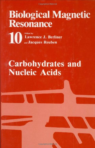 Carbohydrates and Nucleic Acids (Biological Magnetic Resonance) - Lawrence J. Berliner; Jacques Reuben