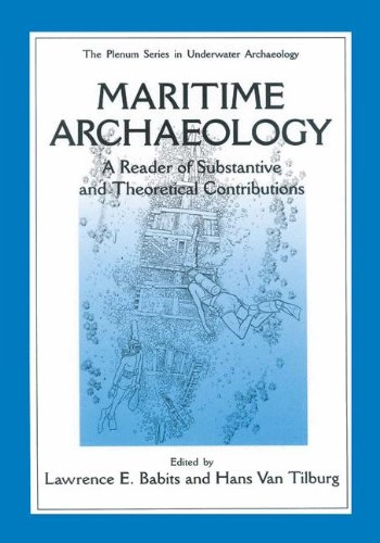 Maritime Archaeology: A Reader of Substantive and Theoretical Contributions (The Springer Series in Underwater Archaeology) - Lawrence E. Babits; Hans Van Tilburg