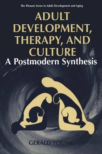 Adult Development, Therapy, and Culture: A Postmodern Synthesis (The Springer Series in Adult Development and Aging) - Gerald D. Young