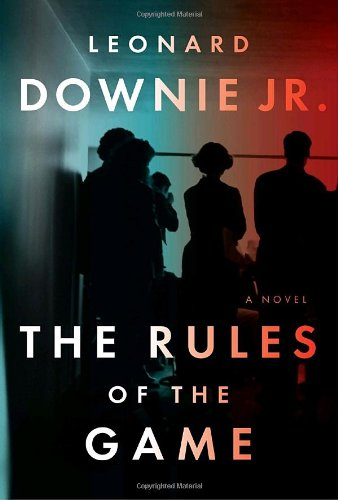 The Rules of the Game: A novel - Leonard Downie Jr.