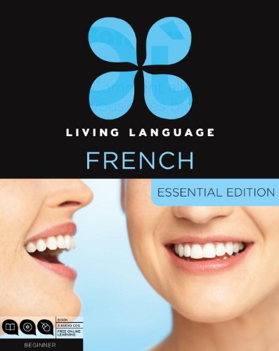 Living Language French, Essential Edition: Beginner course, including coursebook, 3 audio CDs, and free online learning - Living Language