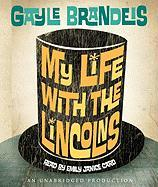 My Life with the Lincolns - Brandeis, Gayle