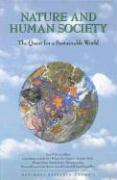 Nature and Human Society: The Quest for a Sustainable World