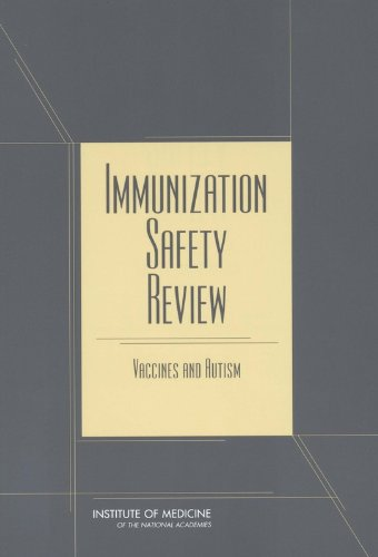 Immunization Safety Review:: Vaccines and Autism - Immunization Safety Review Committee; Board on Health Promotion and Disease Prevention; Institute of Medicine