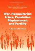 War, Humanitarian Crises, Population Displacement, and Fertility: A Review of Evidence