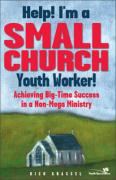 Help! I'm a Small Church Youth Worker: Achieving Big-Time Success in a Non-Mega Ministry - Grassel, Rich