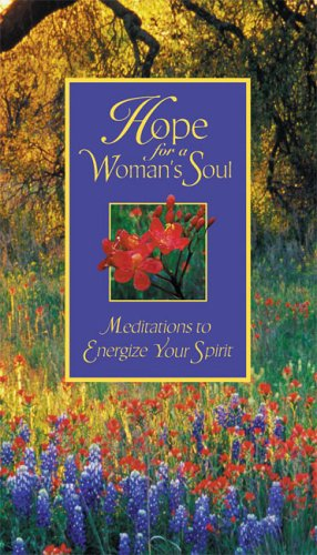 Hope for a Woman's Soul: Meditations to Energize Your Spirit - Zondervan