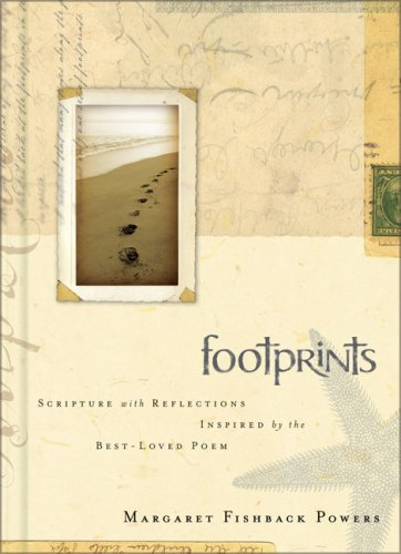 Footprints: Scripture with Reflections Inspired by the Best-Loved Poem - Margaret Fishback Powers