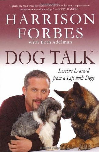 Dog Talk: Lessons Learned from a Life with Dogs - Harrison Forbes, Beth Adelman