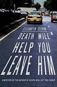 Death Will Help You Leave Him - Zelvin, Elizabeth