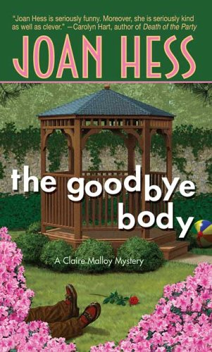 The Goodbye Body: A Claire Malloy Mystery - Joan Hess