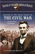 Shapers of the Great Debate on the Civil War: A Biographical Dictionary