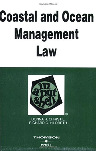 Coastal and Ocean Management Law in a Nutshell (In a Nutshell (West Publishing)) - Donna Christie; Richard Hildreth