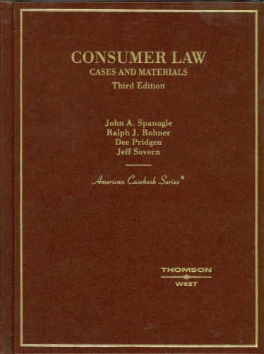 Consumer Law (English and English Edition) - John Spanogle; Ralph Rohner; Dee Pridgen; Jeff Sovern