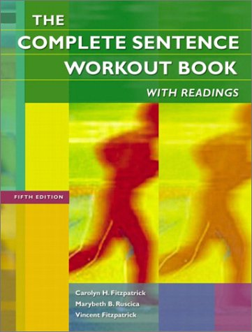 The Complete Sentence Workout Book with Readings (5th Edition) - Carolyn H. Fitzpatrick; Marybeth B. Ruscica; Vincent Fitzpatrick