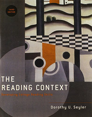 The Reading Context: Developing College Reading Skills (3rd Edition) - Dorothy U. Seyler