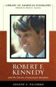 Robert F. Kennedy: And the Death of American Idealism