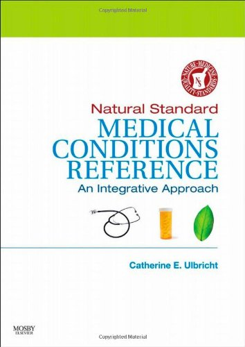 Natural Standard Medical Conditions Reference: An Integrative Approach, 1e - Natural Standard; Catherine Ulbricht PharmD