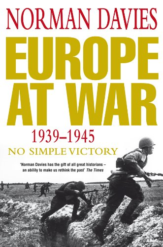 Europe at War 1939-1945: No Simple Victory - Norman Davies